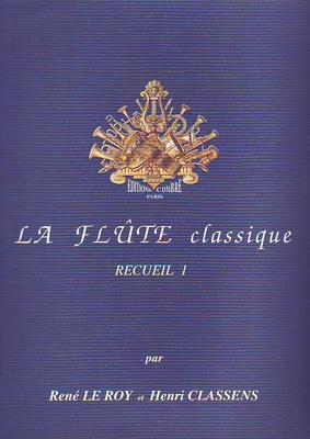 La flûte classique vol. 1 / Le Roy R. / Classens H. / Combre