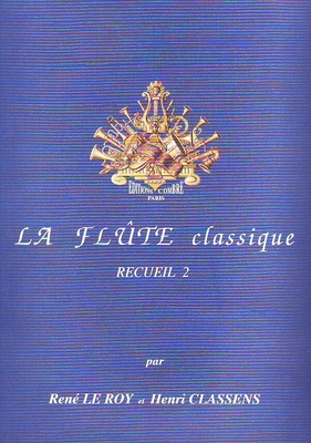 La flûte classique vol. 2 / Le Roy R. / Classens H. / Combre