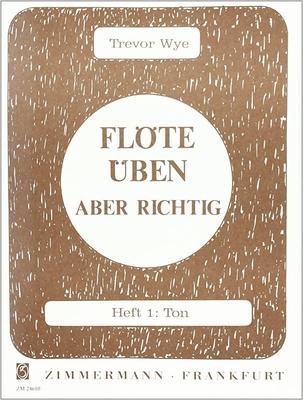 Flöte üben – aber richtig Heft 1 Ton Trevor Wye / Wye Trevor / Zimmermann