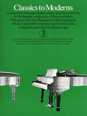 Classics to moderns / Classics To Moderns Book 3 / Agay, Denes (Editor) / Yorktown Music Press