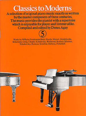Classics to moderns / Classics To Moderns Book 5 / Agay, Denes (Arranger) / Yorktown Music Press