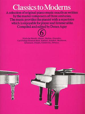 Classics to moderns / Classics To Moderns Book 6 / Agay, Denes (Editor) / Yorktown Music Press