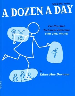A Dozen a Day / A Dozen A Day Book 1: Primary Pre-Practice Technical Exercises Anglais / Burnam Edna Mae / Willis Music