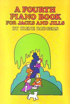 A Fourth Piano Book for Little Jacks and Jills / Rodgers Irene / Chappell