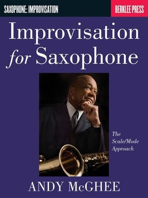 Andy McGhee: Improvisation For Saxophone The Scale/Mode Approach / McGhee, Andy (Author) / Berklee Press