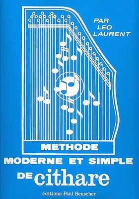 Méthode moderne et simple de cithare / Laurent Léo / Paul Beuscher