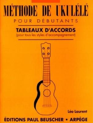 Méthode de ukulele pour débutants / Laurent Léo / Paul Beuscher