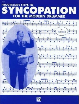 Progressive steps to syncopation for the modern drummer / Reed Ted / Alfred Publishing