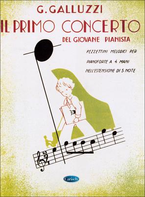 Il Primo Concerto vol. 3  Giuseppe Galluzzi  Piano, 4 Hands Buch  CRSMK1307 / Galluzzi G. / Carisch