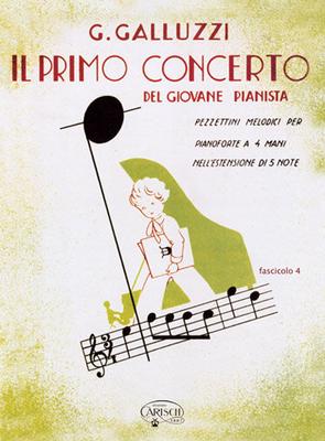 Il Primo Concerto vol. 4  Giuseppe Galluzzi  Piano, 4 Hands Buch  CRSMK1308 / Giuseppe Galluzzi / Carisch