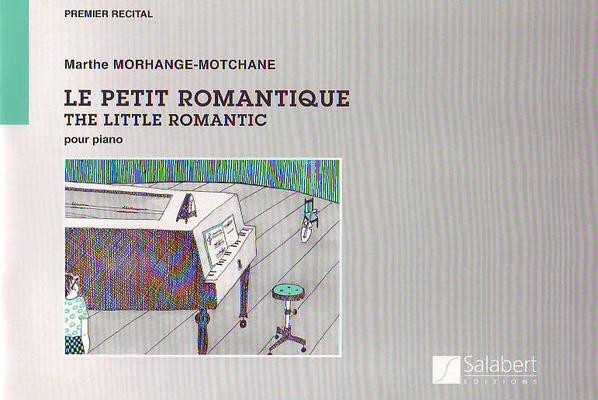 Le petit romantique / Marthe Morhange-Motchane / Salabert
