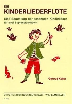 Die Kinderliederflöte / Gertrud Keller / Noetzel