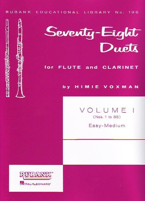 78 / Seventy-Eight Duets for Flute and Clarinet Vol. I / Himmie Voxman / Rubank