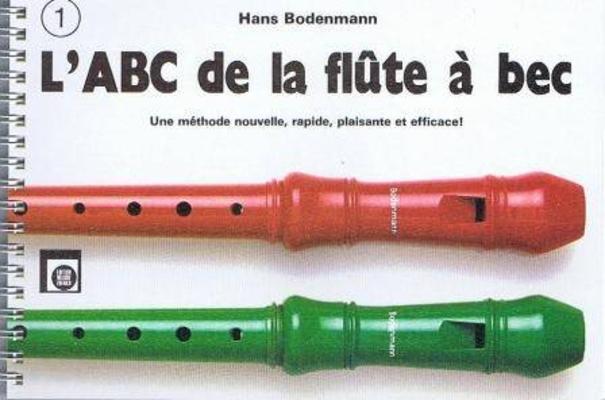 L'ABC de la flûte à bec, vol. 1 / Bodenmann Hans / Melodie