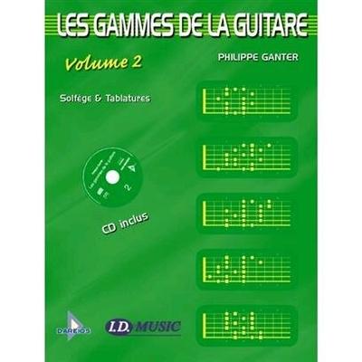 Les gammes de la guitare vol. 2 / Ganter Philippe / ID Music