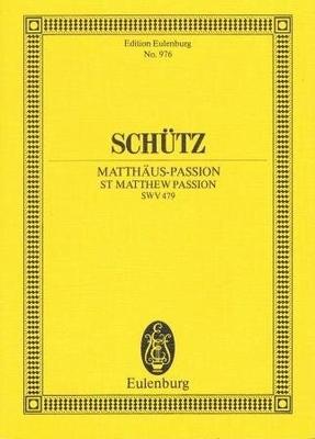 Passion selon Saint-Matthieu SWV 479 Heinrich Schütz / Fritz Stein / Heinrich Schütz / Fritz Stein / Eulenburg