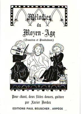 Mélodies du Moyen-Age trouvères et troubadours /  / Paul Beuscher