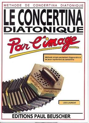 Le concertina diatonique par l'image / Laurent Léo / Paul Beuscher
