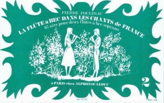La flûte à bec dans les chants de France vol. 2 /  / Leduc