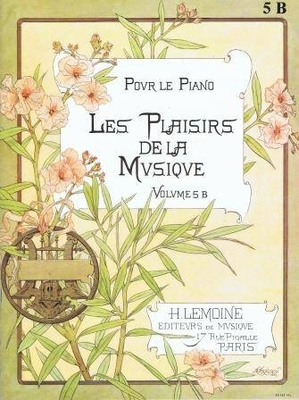 Les plaisirs de la musique, vol. 5 B /  / Henry Lemoine