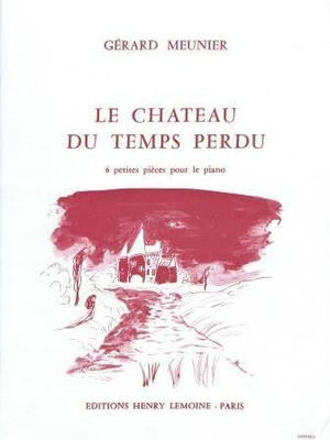 Le château du temps perdu / Meunier Gérard / Henry Lemoine