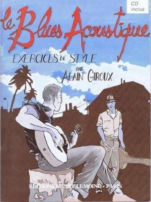 Le Blues acoustique, exercices de style / Giroux Alain / Henry Lemoine
