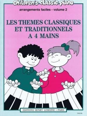 Les thèmes classiques et traditionnels à 4 mains vol. 2 /  / Henry Lemoine