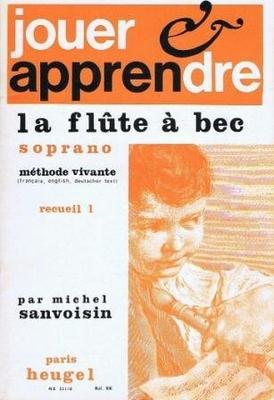 Jouer et Apprendre La Flute à Bec Soprano Vol. 1 Michel Sanvoisin / Michel Sanvoisin / Heugel