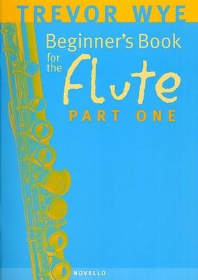 Wye Flute / A Beginners Book For The Flute Part 1  Trevor Wye / Wye Trevor / Novello