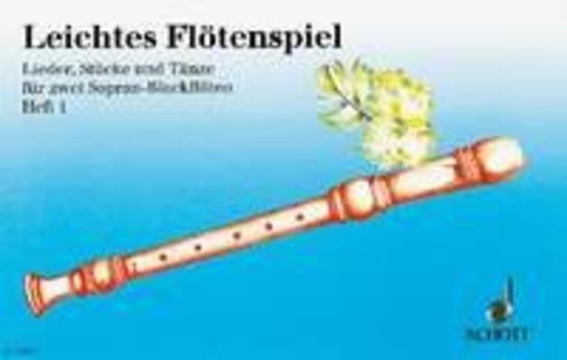 Leichtes Flotenspiel 1 / Eberhard Werdin / Schott