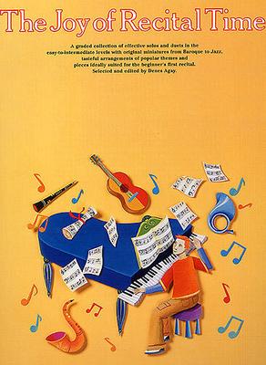 Les joies de / The Joy Of Recital Time / Agay, Denes (Editor) / Yorktown Music Press