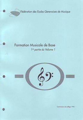 Formation Musicale de Base 1ère partie du volume 1 / Solfège 1er Niveau /  / Conservatoire GE