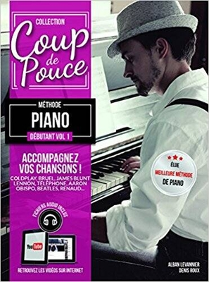 Coup de pouce / »Coup de Pouce» méthode piano débutant vol 1 avec fichiers audio et vidéos inclus – Nouvelle édition /  / Editions Coup de pouce