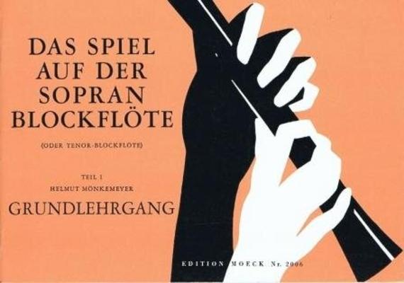 Das Spiel auf der Sopranblockflöte, vol. 1 / Mönkemeyer Helmut / Moeck