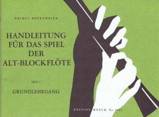 Hanleitung für das Spiel der Altblockflöte, vol. 1 / Mönkemeyer Helmut / Moeck