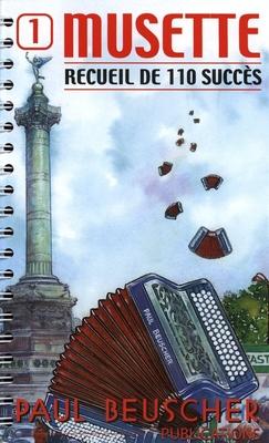 110 succès / Musette, recueil de 110 succès, vol. 1 /  / Paul Beuscher