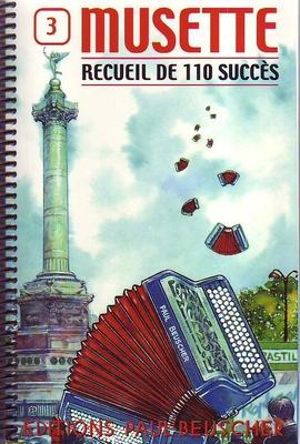110 succès / Musette, recueil de 110 succès, vol. 3 /  / Paul Beuscher
