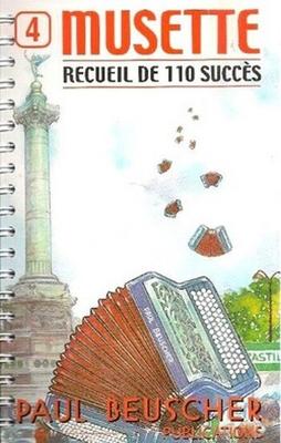 110 succès / Musette, recueil de 110 succès, vol. 4 /  / Paul Beuscher