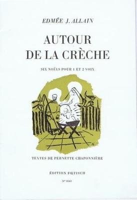 Autour de la crèche (6 Nols) / Allain Edmée J. / Foetisch Frères