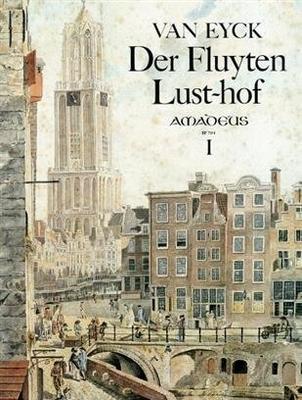 Der Fluyten Lust-hof, vol. 1 / Jacob van Eyck / Amadeus