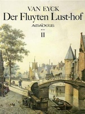 Der Fluyten Lust-hof, vol. 2 / Jacob van Eyck / Amadeus