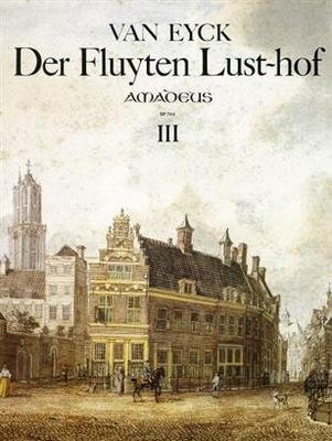 Der Fluyten Lust-hof, vol. 3 / Jacob van Eyck / Amadeus
