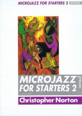 Microjazz / Microjazz Piano for Starters 2 / Norton Christopher / Boosey & Hawkes
