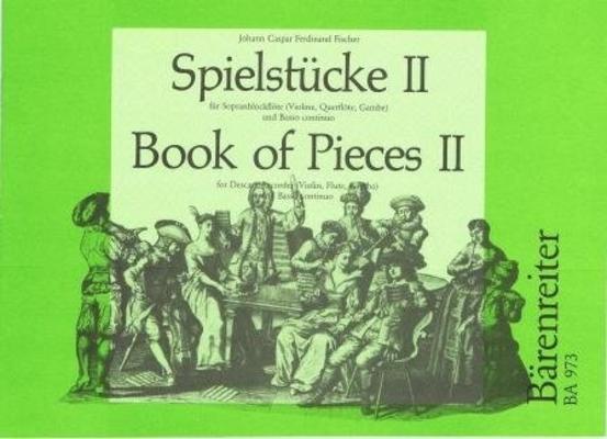 Spielstücke II / Fischer Johann Kaspar F. / Bärenreiter