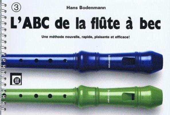 L'ABC de la flûte à bec, vol. 3 / Bodenmann Hans / Melodie