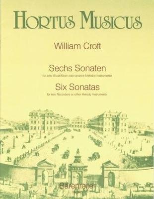 Hortus Musicus / 6 sonates / Croft William / Bärenreiter