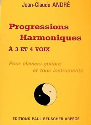 Progressions harmoniques à 3 et 4 voix / André Jean-Claude / Paul Beuscher