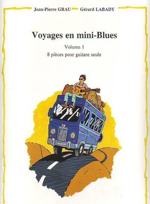 Voyages en mini-Blues, vol. 1 / Grau J.P./Labady G. / Combre