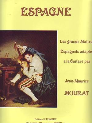 Les grands maîtres adaptés à la guitare: Espagne / Mourat Jean-Maurice / Combre