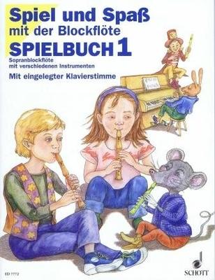 Spiel und Spass mit der Blockflöte, Spielbuch 1 / Gerhard Engel / Gudrun Heyens / Konrad Huenteler / Schott